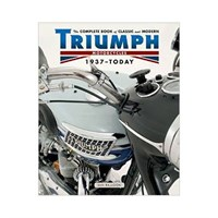 The Complete Book of Classic and Modern Triumph Motorcycles - 1937 - Today