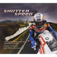 Shutter Speed 2 - Fearless Isle of Man road racers captured on camera