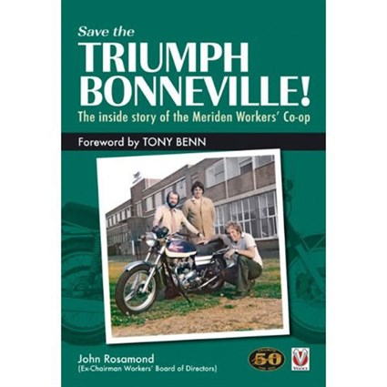 Save the Triumph Bonneville. The inside story of the Meriden Workers' Co-op.