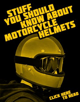 Stuff you should know about motorcycle helmets